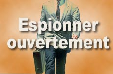 Espionner ouvertement